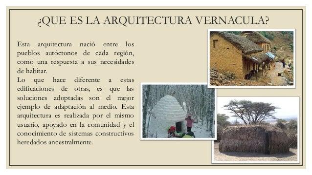 Arquitectura vernacula Porque la arquitectura es tecnica