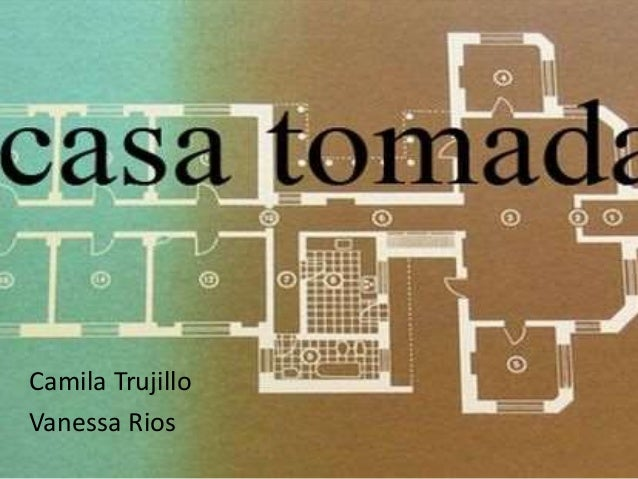 "julio cortazar casa tomada analysis The illustrations that follow are taken from ""casa tomada, julio cortazar,  ""house taken over"" (""casa tomada"") by julio cortázar translated by paul ."