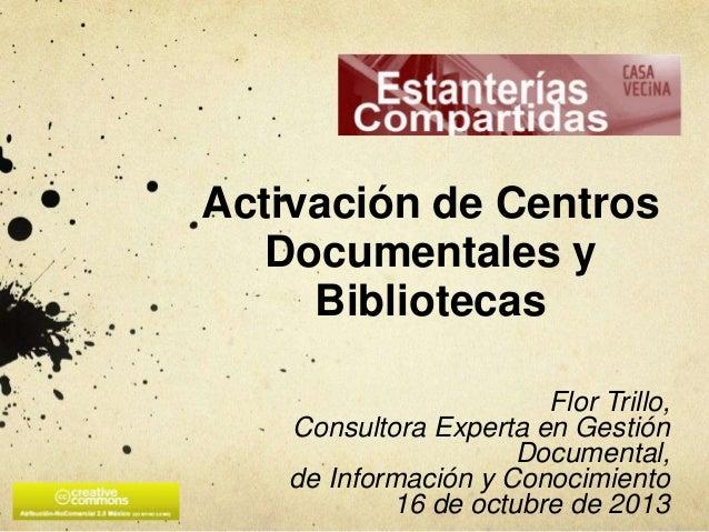 Activación de Centros Documentales y Bibliotecas Flor Trillo, Consultora Experta en Gestión Documental, de Información y C...