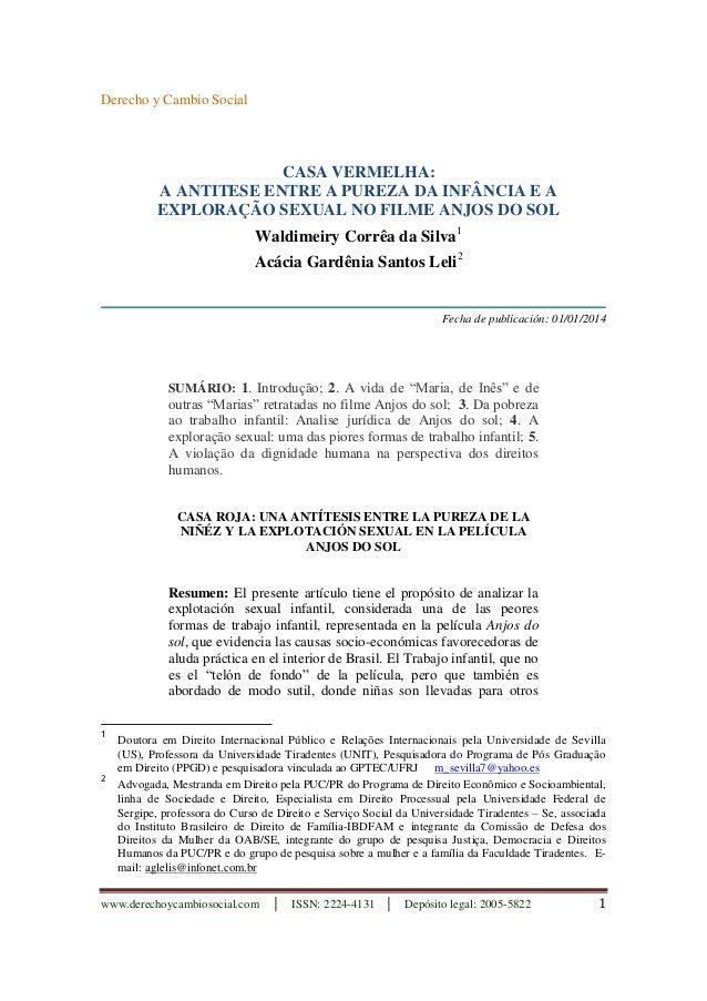 Derecho y Cambio Social  CASA VERMELHA:  A ANTITESE ENTRE A PUREZA DA INFÂNCIA E A  EXPLORAÇÃO SEXUAL NO FILME ANJOS DO SO...