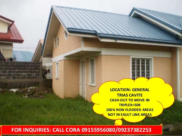 LOCATION: GENERAL                                    TRIAS CAVITE                                  CASH-OUT TO MOVE-IN    ...