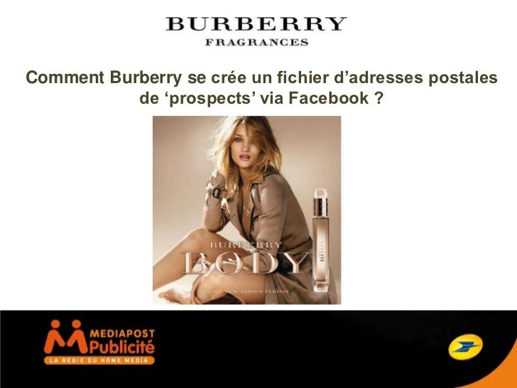 Comment Burberry se crée un fichier d'adresses postales           de 'prospects' via Facebook ?