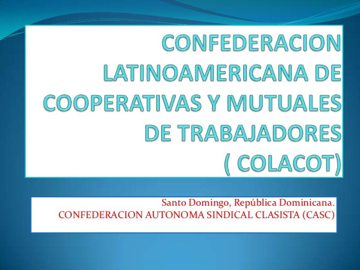 Santo Domingo, República Dominicana.CONFEDERACION AUTONOMA SINDICAL CLASISTA (CASC)