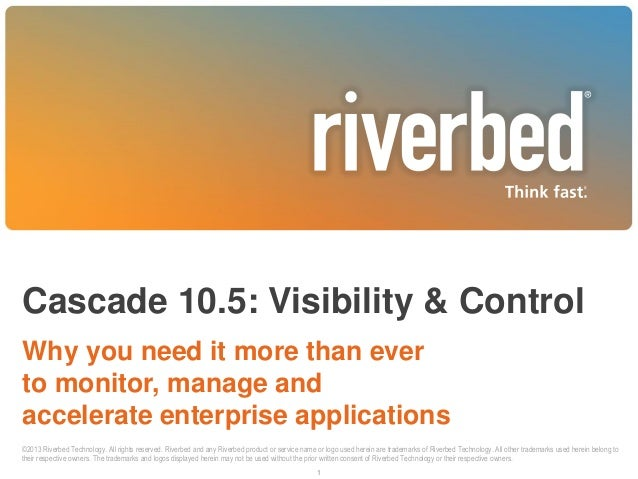 Cascade 10.5: Visibility & Control Why you need it more than ever to monitor, manage and accelerate enterprise application...