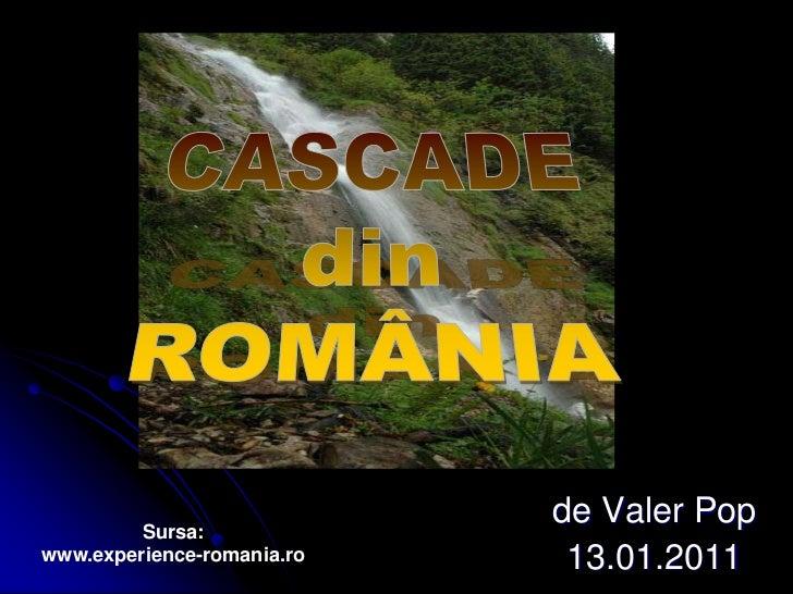 Sursa:                            de Valer Popwww.experience-romania.ro    13.01.2011