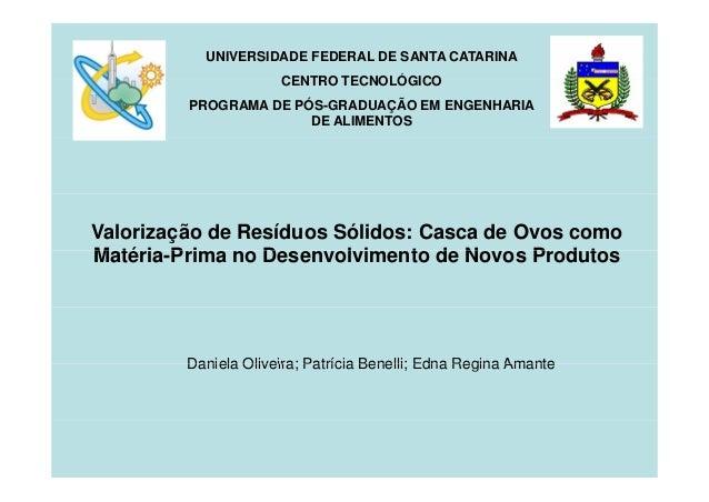 UNIVERSIDADE FEDERAL DE SANTA CATARINA CENTRO TECNOLÓGICO PROGRAMA DE PÓS-GRADUAÇÃO EM ENGENHARIA DE ALIMENTOS  Valorizaçã...