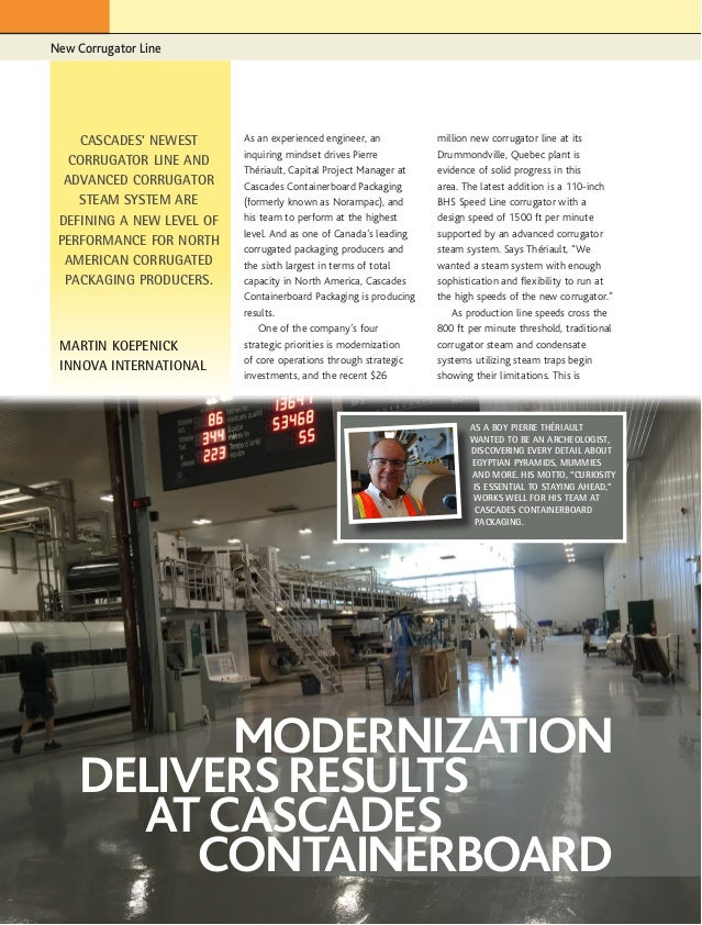 New Corrugator Line Corrugated Today September/October 20161 As an experienced engineer, an inquiring mindset drives Pierr...