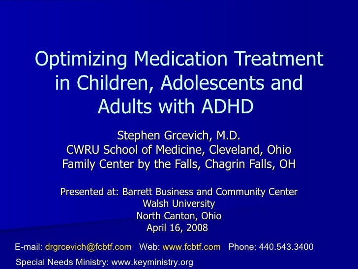 Optimizing Medication Treatment      in Children, Adolescents and           Adults with ADHD                     Stephen G...