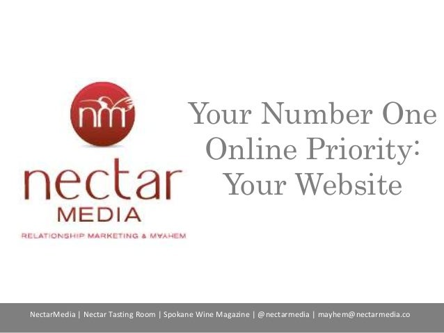 Your Number One Online Priority: Your Website NectarMedia | Nectar Tasting Room | Spokane Wine Magazine | @nectarmedia | m...