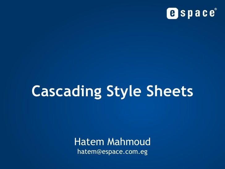 Cascading Style Sheets Hatem Mahmoud [email_address]