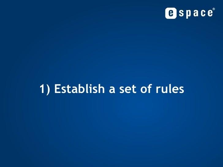 1) Establish a set of rules