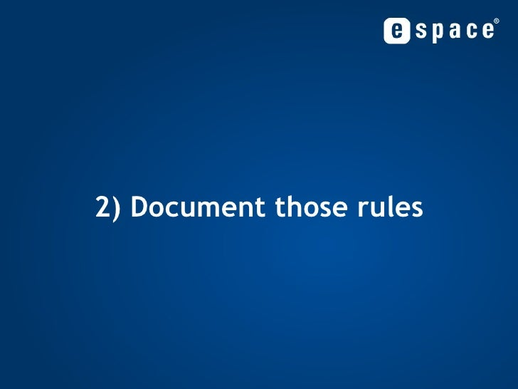 2) Document those rules