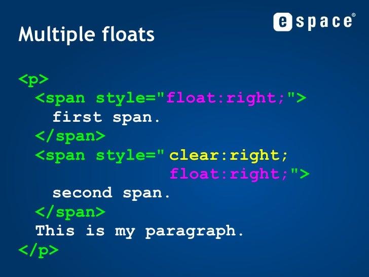 Multiple floats <ul><li><p> <span style=&quot; float:right; &quot;> first span. </span> <span style=&quot; clear:right;   ...