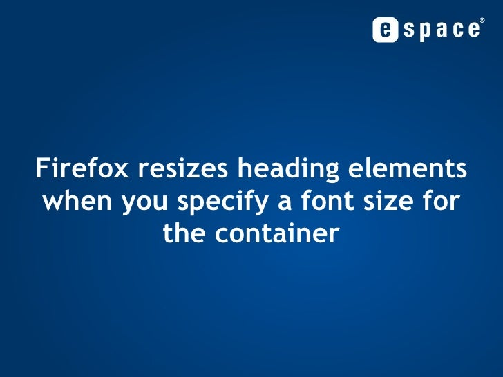 Firefox resizes heading elements when you specify a font size for the container