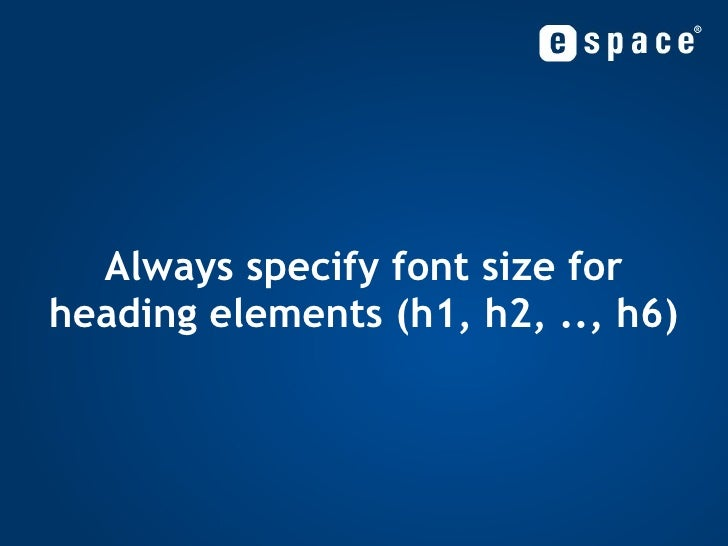 Always specify font size for heading elements (h1, h2, .., h6)