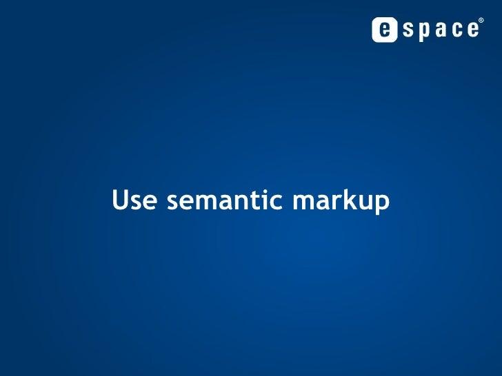 Use semantic markup