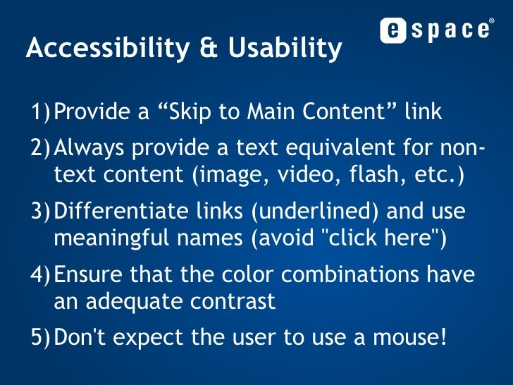 """Accessibility & Usability <ul><li>Provide a """"Skip to Main Content"""" link </li></ul><ul><li>Always provide a text equivalent..."""