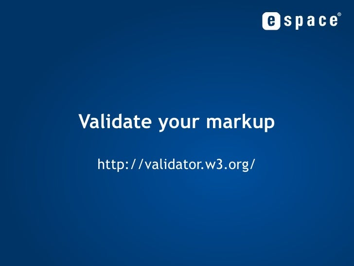 Validate your markup http://validator.w3.org/