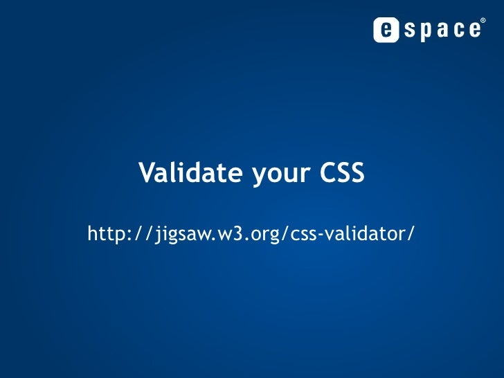 Validate your CSS http://jigsaw.w3.org/css-validator/