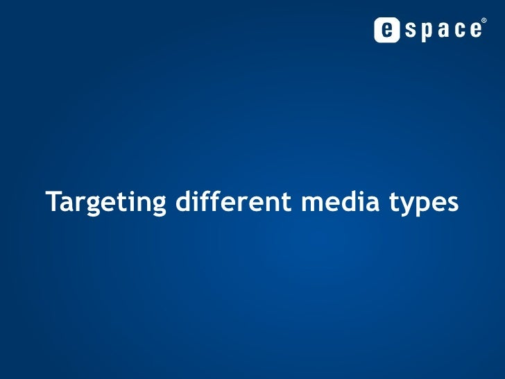 Targeting different media types