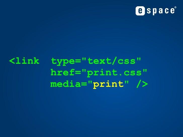 <link type=&quot;text/css&quot; href=&quot;print.css&quot; media=&quot; print &quot; />