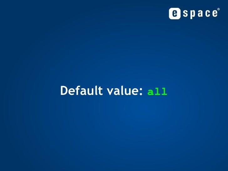 Default value:  all