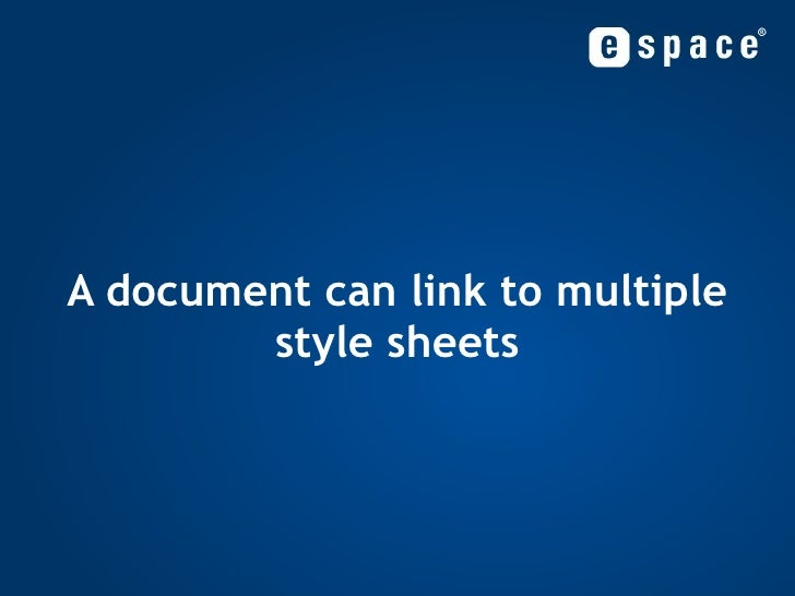 A document can link to multiple style sheets