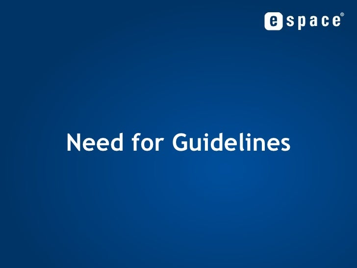 Need for Guidelines