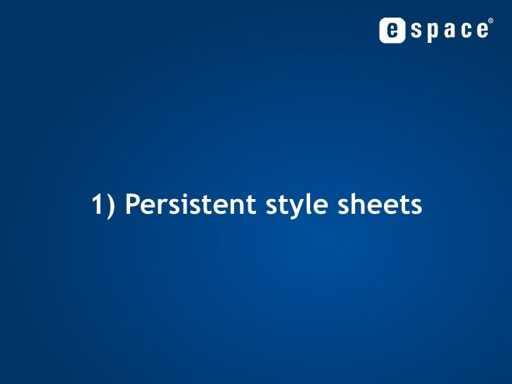 1) Persistent style sheets