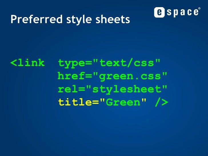 <link type=&quot;text/css&quot; href=&quot;green.css&quot; rel=&quot;stylesheet&quot; title=&quot; Green &quot;  /> Prefer...