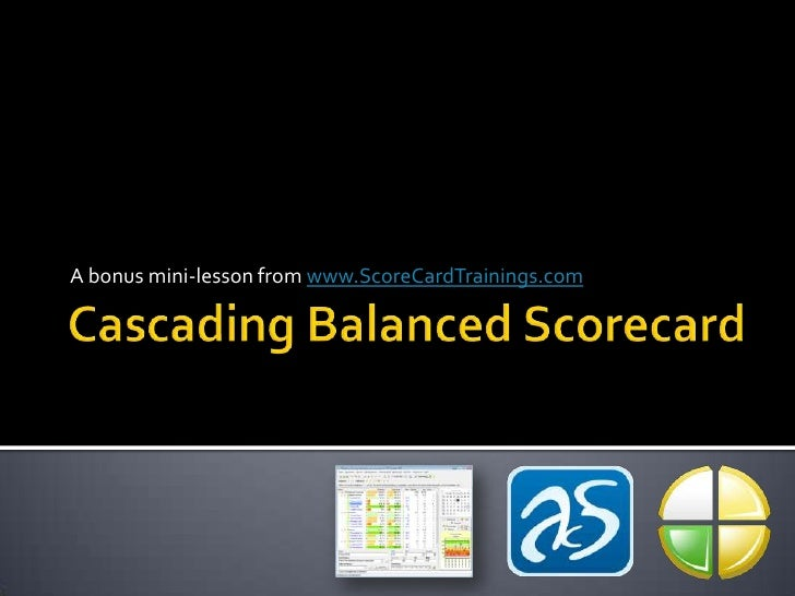 Cascading Balanced Scorecard<br />A bonus mini-lesson from www.ScoreCardTrainings.com<br />