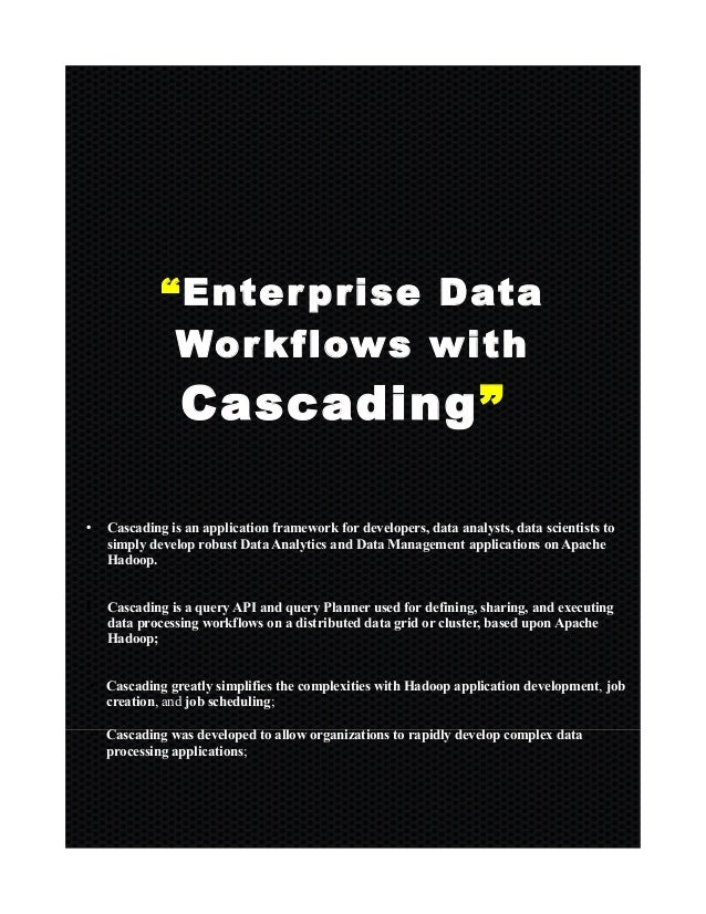 """Enterprise Data Workflows with Cascading"" • Cascading is an application framework for developers, data analysts, data sci..."