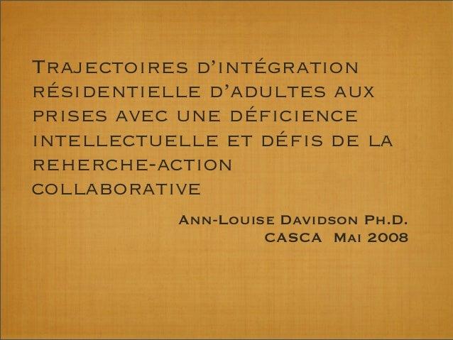 Trajectoires d'intégration résidentielle d'adultes aux prises avec une déficience intellectuelle et défis de la reherche-act...