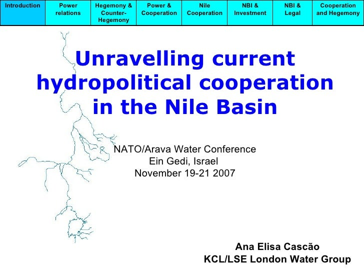 Unravelling current hydropolitical cooperation in the Nile Basin NATO/Arava Water Conference Ein Gedi, Israel  November 19...