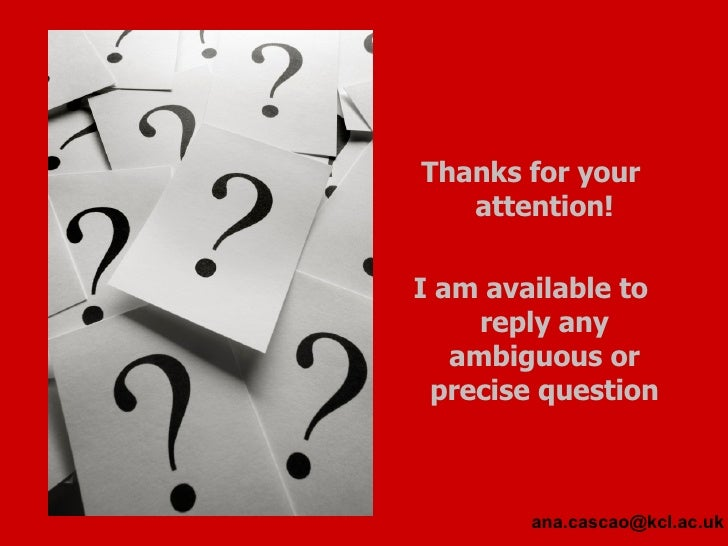 <ul><li>Thanks for your attention! </li></ul><ul><li>I am available to reply any ambiguous or precise question </li></ul>[...