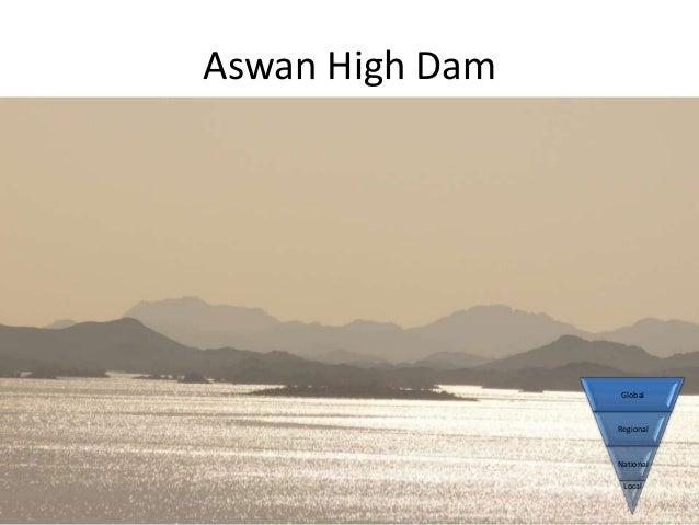 Aswan High Dam                  Global                 Regional                 National                  Local