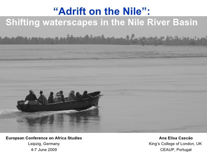"""Adrift on the Nile"": Shifting waterscapes in the Nile River Basin     European Conference on African Studies          Ana..."