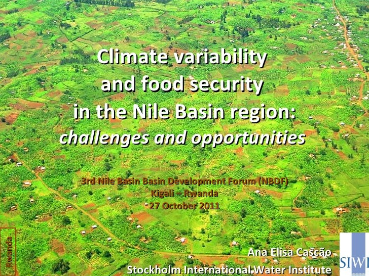Climate variability  and food security  in the Nile Basin region:  challenges and opportunities  3rd Nile Basin Basin Deve...