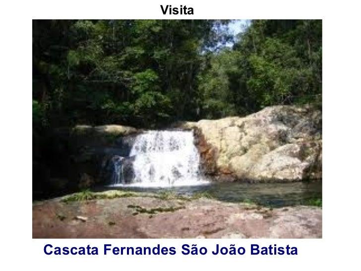 Visita Cascata Fernandes São João Batista