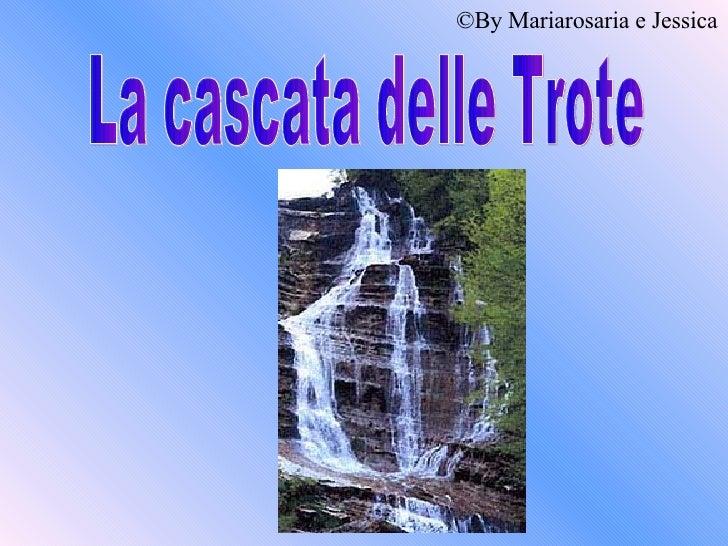 La cascata delle Trote © By Mariarosaria e Jessica