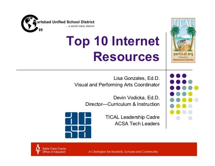 Top 10 Internet    Resources                  Lisa Gonzales, Ed.D. Visual and Performing Arts Coordinator                D...