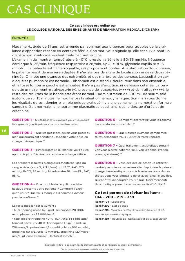 CAS Sauv'Garde #2 Avril 2013  16  Ce cas clinique est rédigé par  LE COLLÈGE NATIONAL DES ENSEIGNANTS DE RÉANIMATION MÉDIC...