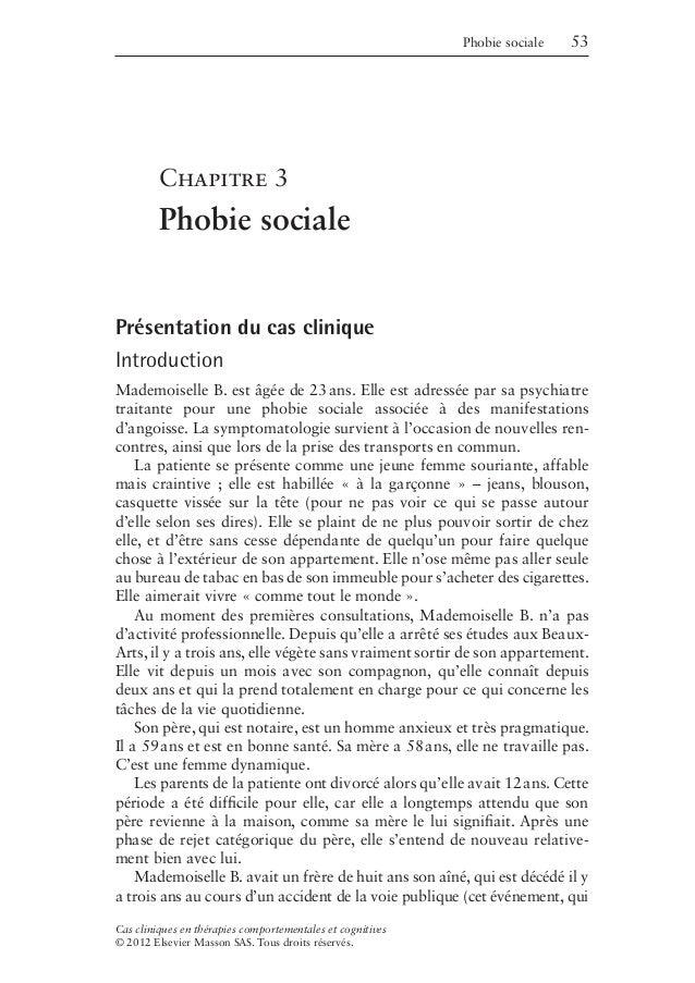 Phobie sociale 53 Cas cliniques en thérapies comportementales et cognitives © 2012 Elsevier Masson SAS. Tous droits réserv...
