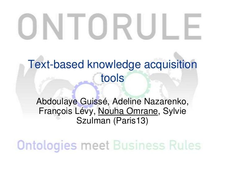 Text-based knowledge acquisition             tools Abdoulaye Guissé, Adeline Nazarenko, François Lévy, Nouha Omrane, Sylvi...