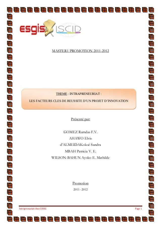 Intraprenariat chez COSIG Page 1 MASTER1 PROMOTION 2011-2012 Présenté par: GOMEZ Ramdas F.V. AHAWO Elvis d'ALMEIDAKokoè Sa...