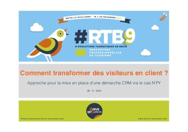 Comment transformer des visiteurs en client ? Approche pour la mise en place d'une démarche CRM via le cas N'PY! 20 / 11 /...