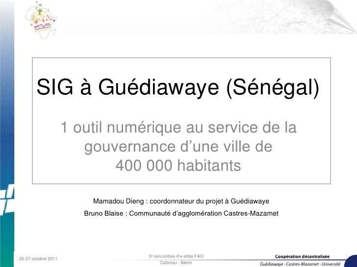 SIG à Guédiawaye (Sénégal)                     1 outil numérique au service de la                        gouvernance d'une...