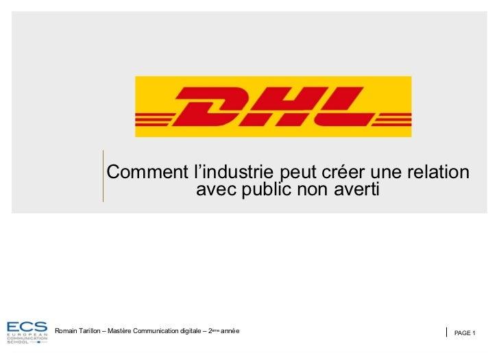 Comment l'industrie peut créer une relation avec public non averti PAGE  Romain Tarillon – Mastère Communication digitale ...