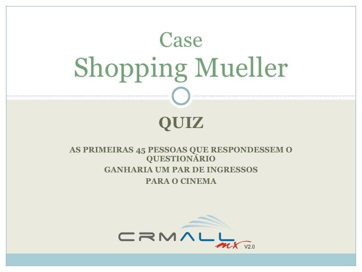 QUIZ AS PRIMEIRAS 45 PESSOAS QUE RESPONDESSEM O QUESTIONÁRIO GANHARIA UM PAR DE INGRESSOS PARA O CINEMA Case Shopping Muel...