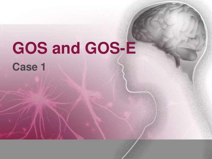 GOS and GOS-ECase 1